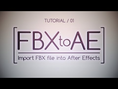 FBX to AE - Import FBX into After Effects - Tutorial 01