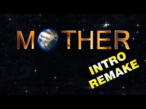 MOTHER (INTRO REMAKE) 1080p