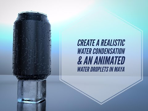how to make water Condensation in maya